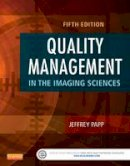 Papp PhD  RT(R) (QM), Jeffrey - Quality Management in the Imaging Sciences, 5e - 9780323261999 - V9780323261999