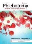 Warekois BS  MT(ASCP), Robin S., Robinson NASW, Richard - Phlebotomy: Worktext and Procedures Manual, 4e - 9780323279406 - V9780323279406