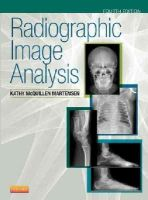 McQuillen Martensen MA  RT(R), Kathy - Radiographic Image Analysis, 4e - 9780323280525 - V9780323280525