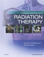 Washington MBA  RT(T)  FASRT, Charles M., Leaver MS  RT(R)(T)  FASRT, Dennis T. - Principles and Practice of Radiation Therapy, 4e - 9780323287524 - V9780323287524