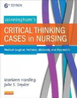 Harding PhD  RN  CNE, Mariann M., Snyder MSN  RN-BC, Julie S. - Winningham's Critical Thinking Cases in Nursing: Medical-Surgical, Pediatric, Maternity, and Psychiatric, 6e - 9780323289610 - V9780323289610