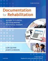 Quinn EdD  PT, Lori, Gordon EdD  PT, James - Documentation for Rehabilitation: A Guide to Clinical Decision Making in Physical Therapy, 3e - 9780323312332 - V9780323312332