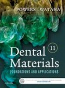 Powers PhD, John M., Wataha DMD  PhD, John C. - Dental Materials: Foundations and Applications, 11e - 9780323316378 - V9780323316378