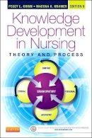 Chinn PhD  RN  FAAN, Peggy L., Kramer APRN  PhD, Maeona K. - Knowledge Development in Nursing: Theory and Process, 9e (Chinn,Integrated Theory and Knowledge Development in Nursing) - 9780323316521 - V9780323316521