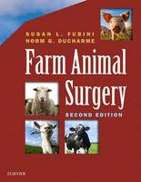 Fubini DVM, Susan L., Ducharme DVM, Norm - Farm Animal Surgery, 2e - 9780323316651 - V9780323316651