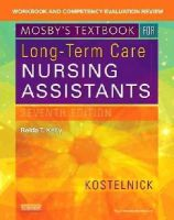 Kostelnick, Clare - Workbook and Competency Evaluation Review for Mosby's Textbook for Long-Term Care Nursing Assistants, 7e - 9780323320801 - V9780323320801