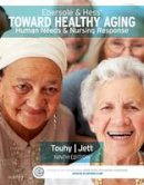 Touhy DNP  CNS  DPNAP, Theris A., Jett PhD  GNP-BC, Kathleen F - Ebersole & Hess' Toward Healthy Aging: Human Needs and Nursing Response, 9e - 9780323321389 - V9780323321389