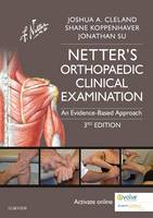 Cleland, Joshua, PT, DPT, PhD, OCS, FAAOMPT; Koppenhaver, Shane, PT PhD OCS FAAOMPT; Su, Jonathan K. - Netter's Orthopaedic Clinical Examination - 9780323340632 - V9780323340632