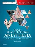 Farag MD  FRCA, Ehab, Mounir-Soliman MD, Loran - Brown's Atlas of Regional Anesthesia, 5e - 9780323354905 - V9780323354905
