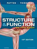 Patton, Dr. Kevin T., Ph.D.; Thibodeau, Gary A. - Structure & Function of the Body - 9780323357258 - V9780323357258