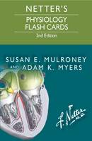Mulroney PhD, Susan, Myers PhD, Adam - Netter's Physiology Flash Cards, 2e (Netter Basic Science) - 9780323359542 - V9780323359542