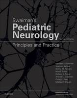 Swaiman MD, Kenneth F., Ashwal MD, Stephen, Ferriero MD MS, Donna M, Schor MD  PhD, Nina F, Finkel, Richard S, Gropman MD, Andrea L, Pearl, Phillip L, - Swaiman's Pediatric Neurology: Principles and Practice, 6e - 9780323371018 - V9780323371018
