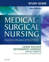 Lewis RN  PhD  FAAN, Sharon L., Sandstrom RN  MSN  BC  CNE, Susan A., Bucher RN  PhD  CEN  CNE, Linda, Heitkemper RN  PhD  FAAN, Margaret M., Harding  - Study Guide for Medical-Surgical Nursing: Assessment and Management of Clinical Problems, 10e - 9780323371483 - V9780323371483