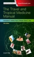 Sanford MD  MPH  DTM&H, Christopher A., Jong MD, Elaine C., Pottinger MD  DTM&H, Paul S. - The Travel and Tropical Medicine Manual, 5e - 9780323375061 - V9780323375061