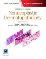 Hall MD, Brian J, Chisholm MD, Cary, Vandergriff MD, Travis, Jessup MD, Chad - Diagnostic Pathology: Nonneoplastic Dermatopathology, 2e - 9780323377133 - V9780323377133