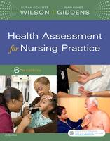 Wilson RN  PhD  CS  FNP, Susan F., Giddens PhD  RN  FAAN, Jean Foret - Health Assessment for Nursing Practice, 6e - 9780323377768 - V9780323377768