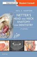Norton PhD, Neil S. - Netter's Head and Neck Anatomy for Dentistry, 3e (Netter Basic Science) - 9780323392280 - V9780323392280