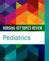 Elsevier - Nursing Key Topics Review: Pediatrics, 1e - 9780323392457 - V9780323392457