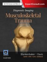 Blankenbaker MD, Donna G, Davis MD, Kirkland W. - Diagnostic Imaging: Musculoskeletal Trauma, 2e - 9780323392532 - V9780323392532