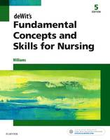Williams RN  MSN  CCRN, Patricia A. - deWit's Fundamental Concepts and Skills for Nursing, 5e - 9780323396219 - V9780323396219