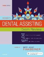 Mosby, Finkbeiner CDA Emeritus  BS  MS, Betty Ladley - Mosby's Dental Assisting Exam Review, 3e (Review Questions and Answers for Dental Assisting) - 9780323396301 - V9780323396301