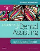 Robinson CDA  MS, Debbie S., Bird CDA  RDA  RDH  MA, Doni L. - Student Workbook for Essentials of Dental Assisting, 6e - 9780323400657 - V9780323400657