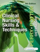 Perry RN  EdD  FAAN, Anne Griffin, Potter RN  MSN  PhD  FAAN, Patricia A., Ostendorf RN  MS  EdD  CNE, Wendy - Clinical Nursing Skills and Techniques, 9e - 9780323400695 - V9780323400695