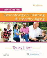 Touhy DNP  CNS  DPNAP, Theris A., Jett PhD  GNP-BC, Kathleen F - Ebersole and Hess' Gerontological Nursing & Healthy Aging, 5e - 9780323401678 - V9780323401678