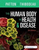 Patton PhD, Kevin T., Thibodeau PhD, Gary A. - The Human Body in Health & Disease - Softcover, 7e - 9780323402118 - V9780323402118