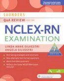 Silvestri PhD  RN, Linda Anne, Silvestri MSN  RN, Angela - Saunders Q & A Review for the NCLEX-RN® Examination - 9780323428729 - V9780323428729