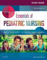 Hockenberry PhD  RN-CS  PNP  FAAN, Marilyn J., Wilson MS  RN  C(INC), David, Rodgers PhD  RN  CPNP  CPON, Cheryl C - Study Guide for Wong's Essentials of Pediatric Nursing, 10e - 9780323429849 - V9780323429849
