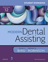 Bird CDA  RDA  RDH  MA, Doni L., Robinson CDA  MS, Debbie S. - Student Workbook for Modern Dental Assisting, 12e - 9780323430319 - V9780323430319