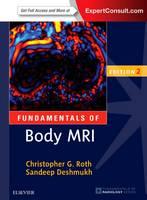 Roth MD, Christopher G., Deshmukh MD, Sandeep - Fundamentals of Body MRI, 2e (Fundamentals of Radiology) - 9780323431415 - V9780323431415