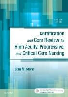 Stone BSN  CCRN, Lisa M. - Certification and Core Review for High Acuity, Progressive, and Critical Care Nursing, 7e - 9780323446402 - V9780323446402