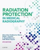 Statkiewicz Sherer AS  RT(R)  FASRT, Mary Alice, Visconti PhD  DABR, Paula J., Ritenour PhD  DABR  FAAPM  FACR, E. Russell, Haynes MSRS  RT(R), Kelli - Radiation Protection in Medical Radiography, 8e - 9780323446662 - V9780323446662
