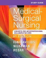Ignatavicius MS  RN  CNE  ANEF, Donna D., Workman PhD  RN  FAAN, M. Linda, LaCharity PhD  RN, Linda A., Kumagai MSN  RN, Candice K. - Study Guide for Medical-Surgical Nursing: Concepts for Interprofessional Collaborative Care, 9e - 9780323461627 - V9780323461627