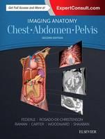 Federle MD  FACR, Michael P, Rosado-de-Christenson MD  FACR, Melissa L., Raman MD, Siva P., Carter MD, Brett W., Woodward MD, Paula J., Shaaban MBBCh, - Imaging Anatomy: Chest, Abdomen, Pelvis, 2e - 9780323477819 - V9780323477819