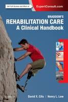 Cifu MD, David X., Lew MD  PhD, Henry L. - Braddom's Rehabilitation Care: A Clinical Handbook, 1e - 9780323479042 - V9780323479042