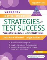 Silvestri PhD  RN, Linda Anne, Silvestri MSN  RN, Angela - Saunders 2018-2019 Strategies for Test Success: Passing Nursing School and the NCLEX Exam, 5e (Saunders Strategies for Success for the Nclex Examination) - 9780323479608 - V9780323479608