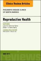 Chakravarty MD, Eliza, Sammaritano MD, Lisa - Reproductive Health, An Issue of Rheumatic Disease Clinics of North America, 1e (The Clinics: Internal Medicine) - 9780323528603 - V9780323528603