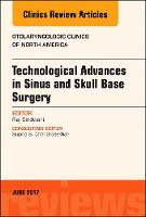 Sindwani MD  FRCS, Raj - Technological Advances in Sinus and Skull Base Surgery, An Issue of Otolaryngologic Clinics of North America, 1e (The Clinics: Surgery) - 9780323530217 - V9780323530217