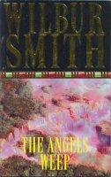 Smith, Wilbur - Angels Weep - 9780330280105 - KHS1035164