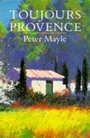 Mayle, Peter - Toujours Provence - 9780330319478 - KTM0004585