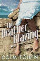 Toibin, Colm - The Heather Blazing - 9780330321259 - KSS0004434