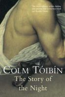 Toibin, Colm - The Story of the Night - 9780330340182 - KRA0002426