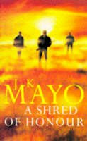 Mayo, J.K. - A Shred of Honour - 9780330340991 - KAK0004736