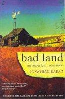 Raban, Jonathan - Bad Land - 9780330346221 - KIN0031755