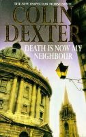 Dexter, Colin - Death Is Now My Neighbour - 9780330350341 - KLN0009281