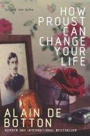 Alain de Botton - How Proust Can Change Your Life - 9780330354912 - KSS0004963