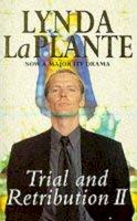 La Plante, Lynda - Trial and Retribution II - 9780330372541 - KRF0007645